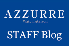 AZZURRE Watch Maison STAFF Blog